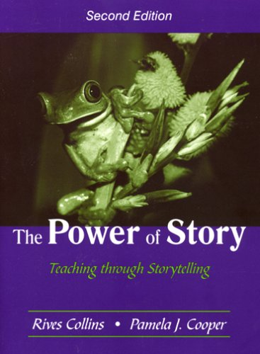 Power of Story Teaching Through Storytelling  1997 9781577664338 Front Cover