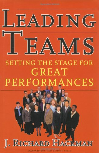 Leading Teams Setting the Stage for Great Performances  2003 edition cover