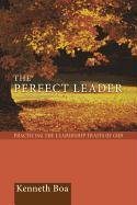 Perfect Leader Practicing the Leadership Traits of God N/A edition cover