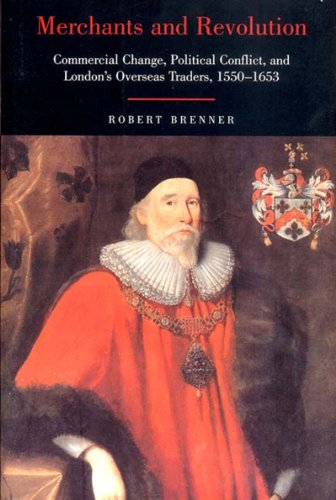 Merchants and Revolutions Commercial Change, Political Conflict, and London's Overseas Traders, 1550-1653  2003 edition cover