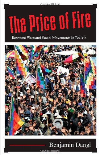 Price of Fire Resource Wars and Social Movements in Bolivia  2007 edition cover