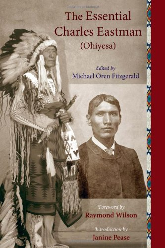 Essential Charles Eastman (Ohiyesa) Light on the Indian World  2007 (Revised) edition cover