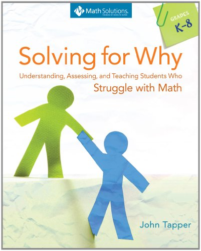 Solving for Why Understanding, Assessing, and Teaching Students Who Struggle with Math, Grades K-8  2012 edition cover