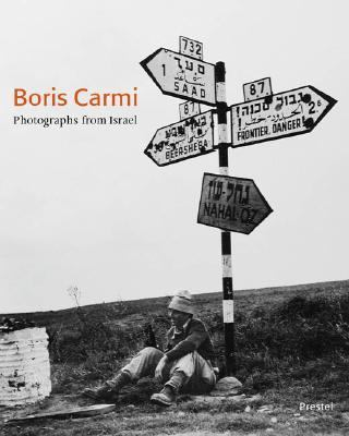 Boris Carmi Photographs from Israel  2004 9783791329338 Front Cover
