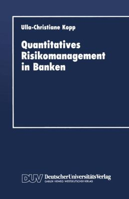 Quantitatives Risikomanagement in Banken   1993 9783824401338 Front Cover