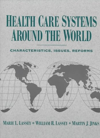 Health Care Systems Around the World Characteristics, Issues, Reforms 1st 1997 edition cover