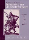 Short History of Renaissance and Reformation Europe Dances over Fire and Water  1996 9780133204339 Front Cover