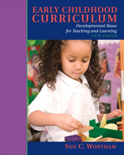 Early Childhood Curriculum Developmental Bases for Learning and Teaching 5th 2010 edition cover