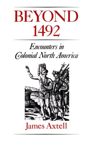 Beyond 1492 Encounters in Colonial North America  1992 9780195080339 Front Cover