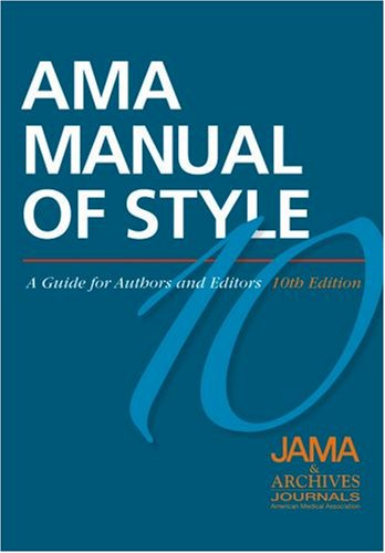 AMA Manual of Style A Guide for Authors and Editors 10th 2007 (Revised) edition cover