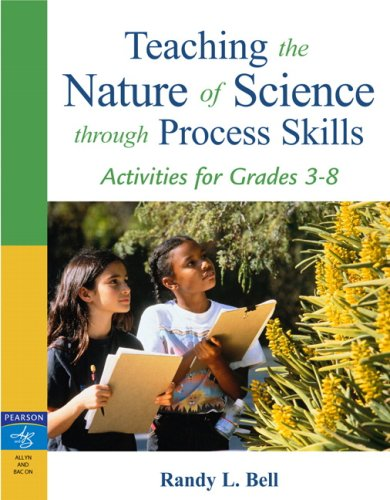 Teaching the Nature of Science Through Process Skills Activities for Grades 3-8  2008 edition cover
