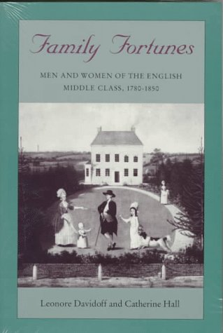 Family Fortunes Men and Women of the English Middle Class, 1780-1850 N/A edition cover