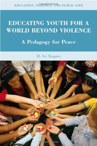 Educating Youth for a World Beyond Violence A Pedagogy for Peace  2010 9780230109339 Front Cover