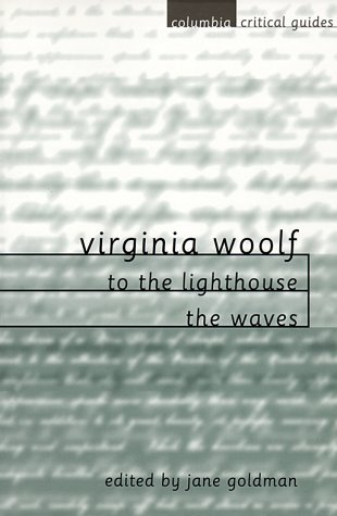 Virginia Woolf To the Lighthouse - The Waves  1998 9780231115339 Front Cover