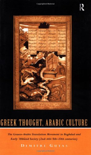 Greek Thought, Arab Culture The Graeco-Arabic Translation Movement in Baghdad and Early Abbasid Society (2nd-4th and 8th-10th C.)  1998 edition cover