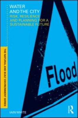 Water and the City Risk, Resilience and Planning for a Sustainable Future  2011 edition cover