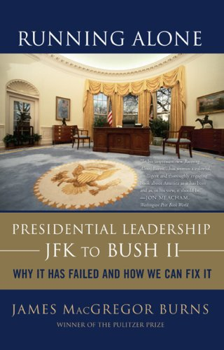 Running Alone Presidential Leadership - JFK to Bush II - Why It Has Failed and How We Can Fix It N/A edition cover