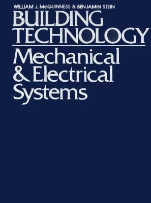 Building Technology Mechanical and Electrical Systems  1977 9780471584339 Front Cover
