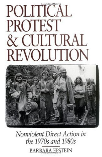 Political Protest and Cultural Revolution Nonviolent Direct Action in the 1970s and 1980s  1993 edition cover