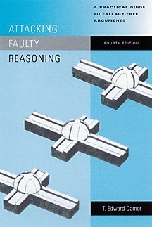 Attacking Faulty Reasoning A Practical Guide to Fallacy-Free Arguments 4th 2001 edition cover