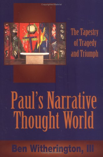Paul's Narrative Thought World The Tapestry of Tragedy and Triumph  1994 edition cover