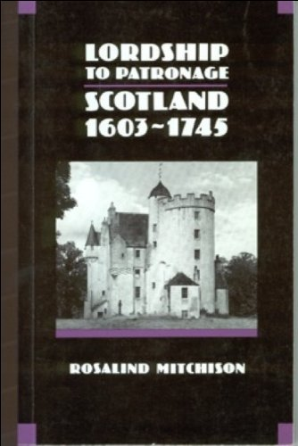 Lordship to Patronage Scotland, 1603-1745 N/A 9780748602339 Front Cover