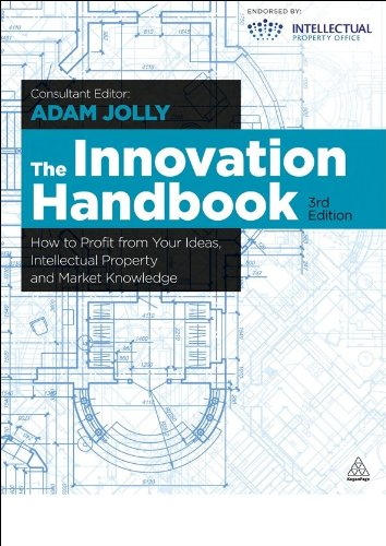 Innovation Handbook How to Profit from Your Ideas, Intellectual Property and Market Knowledge 3rd 2013 9780749465339 Front Cover