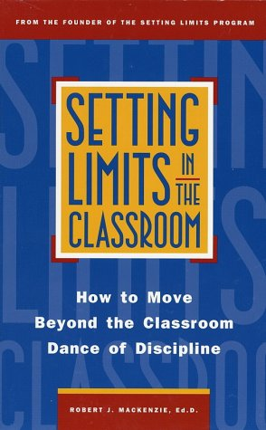 Setting Limits in the Classroom How to Move Beyond Classroom Dance of Discipline  1996 edition cover