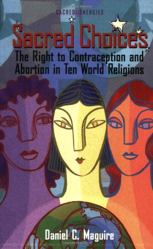 Sacred Choices The Right to Contraception and Abortion in Ten World Religions  2001 edition cover