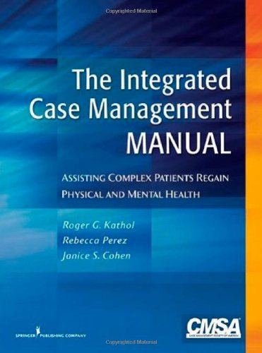Integrated Case Management Manual Assisting Complex Patients Regain Physical and Mental Health  2010 edition cover