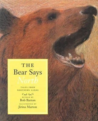 Bear Says North Tales from Northern Lands  2003 9780888995339 Front Cover