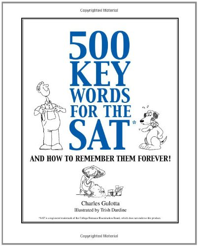 Five Hundred SAT Words, and How to Remember Them Forever!  12th 2002 (Anniversary) 9780965326339 Front Cover