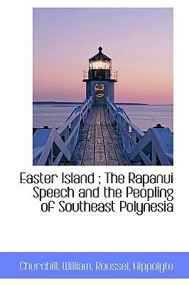 Easter Island; the Rapanui Speech and the Peopling of Southeast Polynesi  N/A edition cover