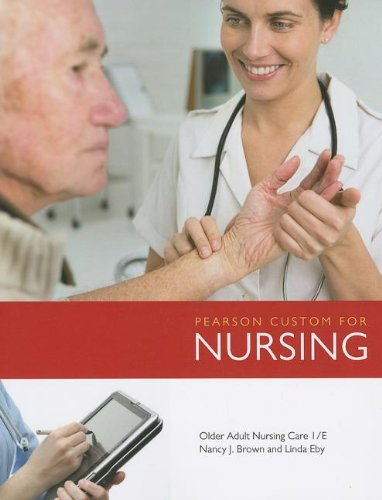 Pearson Custom for Nursing: Older Adult Nursing Care  N/A 9781256612339 Front Cover