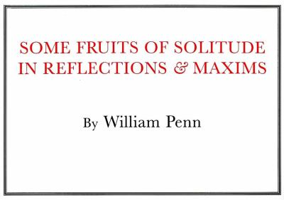 Some Fruits of Solitude   1996 (Reprint) 9781557094339 Front Cover
