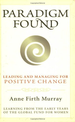 Paradigm Found Leading and Managing for Positive Change  2006 edition cover