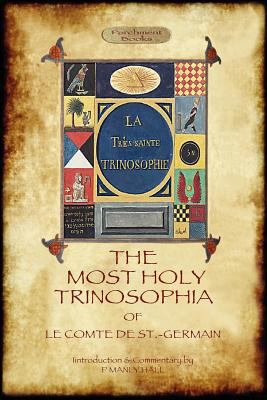 The Most Holy Trinosophia - with 24 Additional Illustrations, Omitted from the Original 1933 Edition N/A edition cover