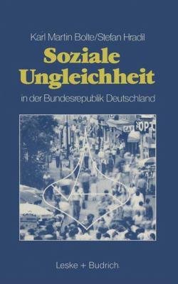 Soziale Ungleichheit in der Bundesrepublik Deutschland  6th 1988 9783810007339 Front Cover