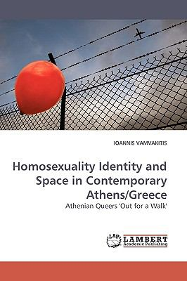 Homosexuality Identity and Space in Contemporary Athens/Greece  N/A 9783838306339 Front Cover