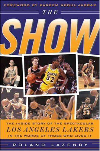 Show The Inside Story of the Spectacular Los Angeles Lakers in the Words of Those Who Lived It  2006 edition cover