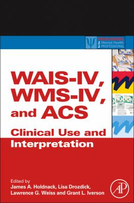 WAIS-IV, WMS-IV, and ACS Advanced Clinical Interpretation  2013 edition cover