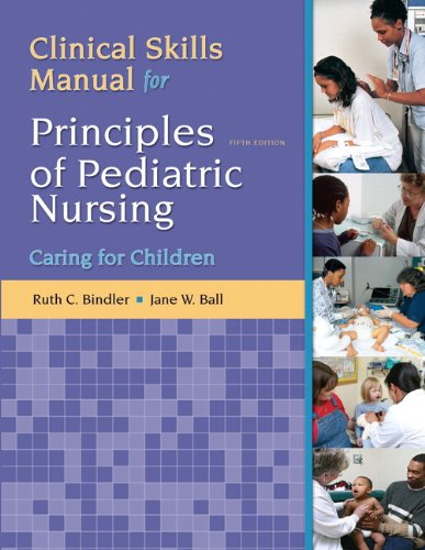 Clinical Skills Manual for Principles of Pediatric Nursing Caring for Children 5th 2012 (Revised) edition cover