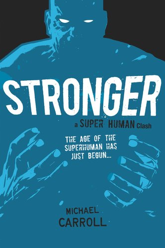 Stronger A Super Human Clash 3rd 2013 9780142426340 Front Cover