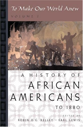 To Make Our World Anew A History of African Americans to 1880  2005 edition cover