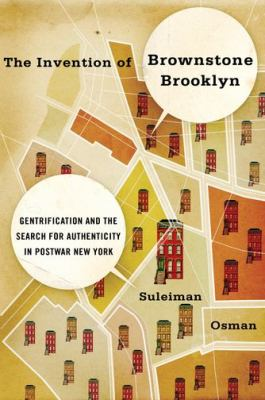 Invention of Brownstone Brooklyn Gentrification and the Search for Authenticity in Postwar New York  2012 edition cover