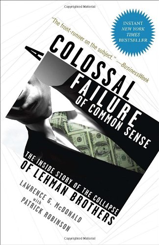 Colossal Failure of Common Sense The Inside Story of the Collapse of Lehman Brothers N/A edition cover