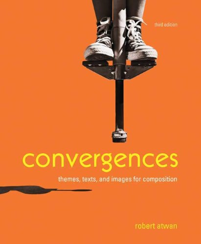 Convergences Themes, Texts, and Images for Composition 3rd 2009 9780312467340 Front Cover