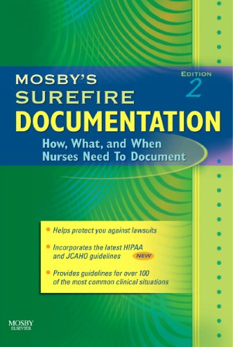 Mosby's Surefire Documentation How, What, and When Nurses Need to Document 2nd 2006 (Revised) edition cover