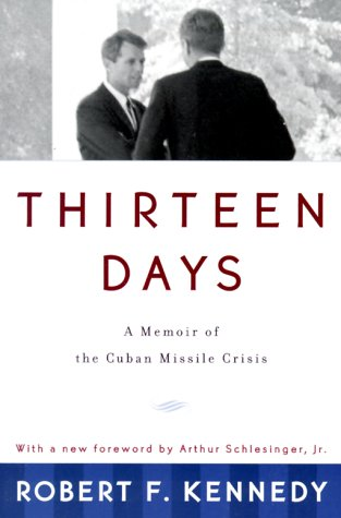 Thirteen Days A Memoir of the Cuban Missile Crisis  1999 (Reprint) 9780393318340 Front Cover
