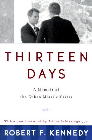 Thirteen Days A Memoir of the Cuban Missile Crisis  1999 (Reprint) edition cover